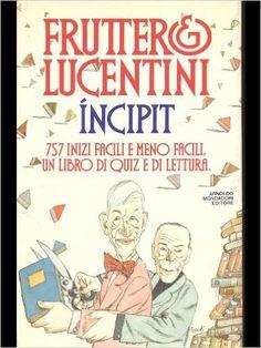 Incipit: 757 inizi facili e meno facili : un libro di quiz e di lettura (Ingrandimenti) (Italian Edition): Carlo Fruttero: 9788804374879: Amazon.com: Books