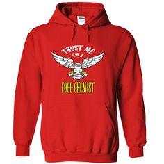 Trust me Im a food chemist t shirts t-shirts shirt hoodies hoodie, Order HERE ==> https://www.sunfrog.com/Names/Trust-me-Im-a-food-chemist-t-shirts-t-shirts-shirt-hoodies-hoodie-6984-Red-32835513-Hoodie.html?41088 #foodideas #foodrecipes
