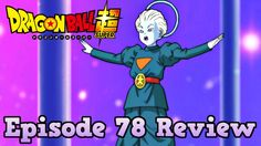 Dragon Ball Super Episode 78 Review: The Universe Gods are Aghast! You'l...