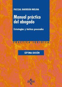 Manual práctico del abogado : estrategias y tácticas procesales /Pascual Barberán Molina.. -- 7ª ed.. -- Madrid : Tecnos, 2016.