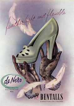 Vintage Bentalls 1940s high-heels shoe ad... Feather light and flexible - and ever so wonderfully lovely!