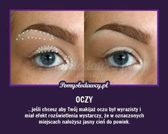 ROZŚWIETL SWOJE SPOJRZENIE - PROSTY TRIK Beauty Makeup, Eye Makeup, Hair Beauty, Haha, Natural Medicine, Good Advice, Face Care, Good To Know, Life Hacks