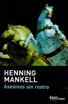 Asesinos sin rostro. Henning Mankell