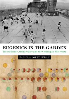 24 best architecture images on pinterest architecture cities and city eugenics in the garden transatlantic architecture and the crafting of modernity by fabiola lpez durn fandeluxe