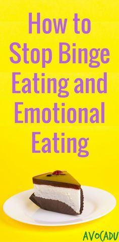 How to Stop Binge Eating | Lose Weight Fast | Emotional Eating | How to Eat Healthy | Weight Loss | http://avocadu.com/stop-binge-eating-and-emotional-eating/