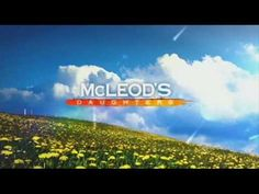 McLeods Daughters- Our home, our place THIS IS HOW I FEEL ABOUT MY HOME LAND.
