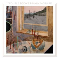 Mark McGuire and Trouble Books - S/T