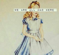 Were all mad here Alice in wonderland drawing