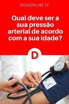 Pressão arterial alta ou baixa?   Qual deve ser a sua pressão arterial de acordo com a sua idade?