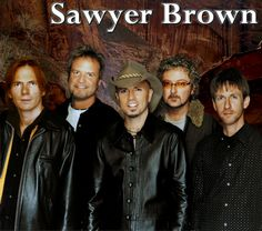 Sawyer Brown~My all time favorite group!  Have loved them since Star Search days!