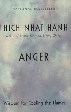 Anger: Wisdom for Cooling the Flames: Thich Nhat Hanh: 9781573229371: Amazon.com: Books