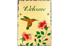 Hand-Painted Slate Welcome Sign w/ Hummingbird by Ruby + George on @One Kings Lane