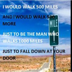 I Would Walk 500 Miles-The Proclaimers
