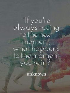 Racing moment to moment