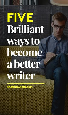 Five Brilliant Ways to Become a Better Writer -   Recalibrate that writer's burnt out mind!