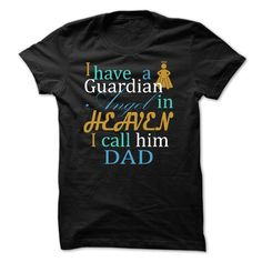 I have a Guardian Angel I call him DAD T-Shirts, Hoodies. CHECK PRICE ==►…