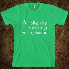 I'm Silently Correcting Your Grammar T-Shirt from Glamfoxx Shirts