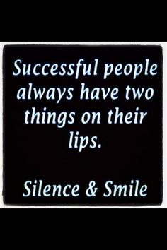 Silence and a smile