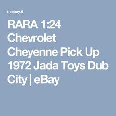 RARA 1:24 Chevrolet Cheyenne Pick Up 1972 Jada Toys Dub City | eBay