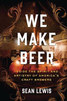 The Art of Beer Craftsmanship - Luxe Beat Magazine
