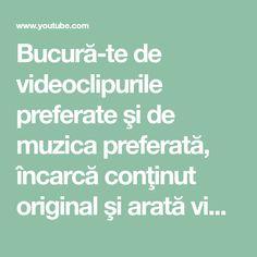 Bucură-te de videoclipurile preferate şi de muzica preferată, încarcă conţinut original şi arată videoclipurile tale prietenilor, membrilor familiei și lumii întregi pe YouTube.