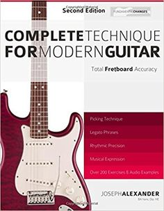 Complete Technique for Modern Guitar: Second Edition: Mr Joseph Alexander: 9781503317116: Amazon.com: Books