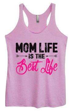 Womens Tri-Blend Tank Top - Mom Life Is The Best Life