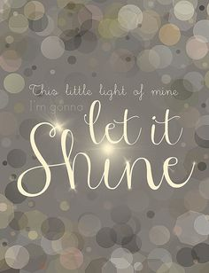 Monday Morning Quotes Discover This Little Light of Mine Let It Shine, Let Your Light Shine, Positive Quotes, Motivational Quotes, Inspirational Quotes, Random Quotes, Love One Another Quotes, My Love, Monday Morning Quotes