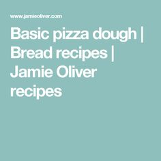 Basic pizza dough | Bread recipes | Jamie Oliver recipes
