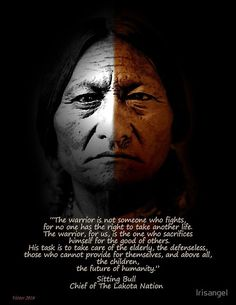 Sitting Bull, American Indian, Warrior quote with image black background. The warrior is not someone who fights, for no one has the right to take another life. Quotes Wolf, Wise Quotes, Quotable Quotes, Great Quotes, Inspirational Quotes, Atheist Quotes, 2pac Quotes, Motivational Quotes, Sitting Bull