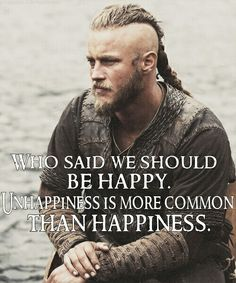-Ragnar Lothbrok