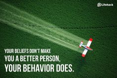 Your Beliefs Don't Make You a Better Person
