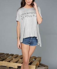 Look what I found on #zulily! Gray 'Champagne S'il Vous Plaît' Swing Tee #zulilyfinds
