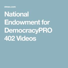 National Endowment for DemocracyPRO 402 Videos