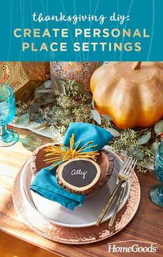 Make all your favorite people feel extra special when they sit down at the table this Thanksgiving by creating personalized place settings with this fun, quick and easy DIY.  Find Thanksgiving décor and everything else you need to set a festive table for so much less, at HomeGoods.