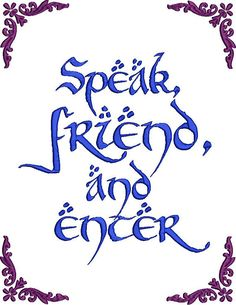 Speak Friend and Enter Embroidery Design File by LuminariaDesigns