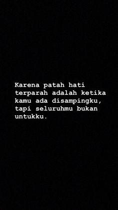 Quotes Rindu, Quotes Lucu, Cinta Quotes, Quotes Galau, Story Quotes, Tumblr Quotes, Quran Quotes, Mood Quotes, People Quotes