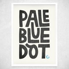Pale Blue Dot - A3 Art Print - typographic print, typography poster, hand lettering, typographical art, wall art, wall decor. £15.00, via Etsy.
