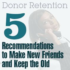 Donor retention is both a science and an art and should be a priority for any nonprofit organization. See these tips to retaining donors.