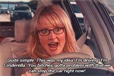 Haha I love Bernadette. I'm Cinderella bitches. Big Bang Theory