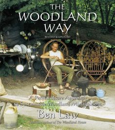 Ben Law | Woodsman, coppicer and natural eco-builder of the Roundwood Timber Framed Woodsman's Cottage