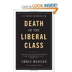Death of the Liberal Class: Chris Hedges: 9780307400826: Books - Amazon.ca