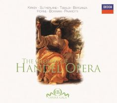 The Glories of Handel Opera. Created By: Primary Contributor- Dame Joan Sutherland and Emma Kirkby and James Bowman and Luciano Pavarotti and Marilyn Horne and Renata Tebaldi and Teresa Berganza. 4628 seconds. Classical music. Date of Publication: 2000-07-10. Date of release: 2001-02-13.