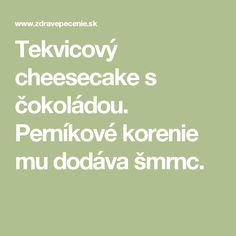Tekvicový cheesecake s čokoládou. Perníkové korenie mu dodáva šmrnc.