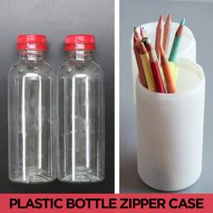 Turn old bottles into zippered cases for pens and pencils.