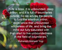 ~Start to live unboundedness in the field of boundaries~  Learn about an effortless way to look within here: http://www.tm.org/?leadsource=CRM1256  Quote by Maharishi Mahesh Yogi, January 12th, 1975  #TranscendentalMeditation #meditation