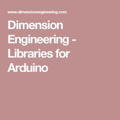 Dimension Engineering - Libraries for Arduino