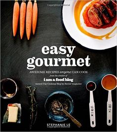 Easy Gourmet: Awesome Recipes Anyone Can Cook: Stephanie Le: 9781624140624: Amazon.com: Books