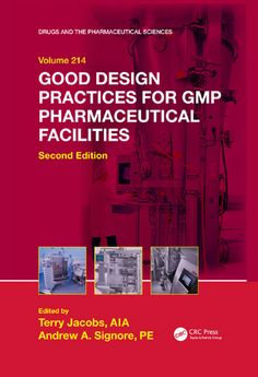 Good Design Practices for GMP Pharmaceutical Facilities, Second Edition (Drugs and the Pharmaceutical Sciences) Books: Pharmaceutical Manufacturing, Good Manufacturing Practice, Science Books, Free Ebooks, Drugs, Cool Designs, This Book, How To Plan