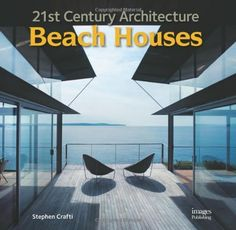 21st Century Architecture: Beach Houses by Stephen Crafti, http://www.amazon.com/dp/1864704462/ref=cm_sw_r_pi_dp_Ol48rb1J4A39Z